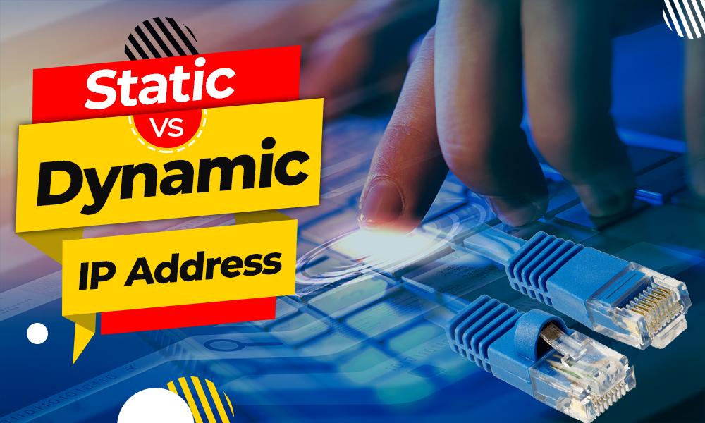 static vs dynamic ip address